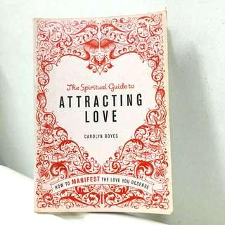The Spiritual Guide to Attracting Love by Carolyn Boyes