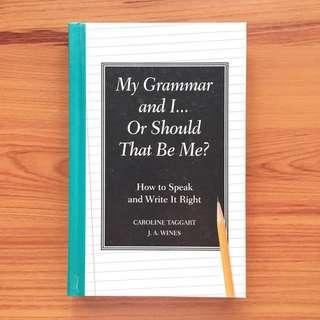 My Grammar and I... Or Should That Be Me? by Caroline Taggart / J. A. Wines - Journalism