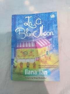 Novel In A Blue Moon - Ilana Tan