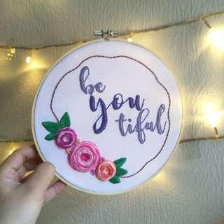 Be You Tiful Embroidery Arts Hoop