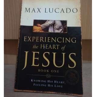 Experiencing the Heart of Jesus by Max Lucado