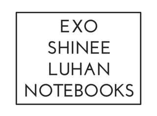 EXO/SHINee/LuHan Notebooks