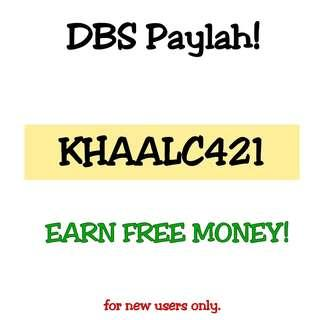 FREE MONEY FOR DBS PAYLAH KHAALC421