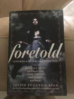 Foretold 14 stories of prophecy and prediction