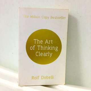 The Art or Thinking Clearly by Rolf Dobelli