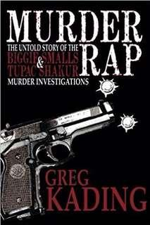 Murder Rap: The Untold Story of the Biggie Smalls & Tupac Shakur Murder