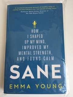 Sane: How I Shaped Up My Mind, Improved My Mental Strength, and Found Calm
