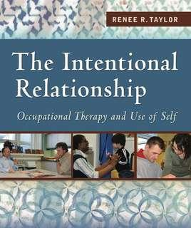 The Intentional Relationship - Occupational therapy and Use of Self - Taylor