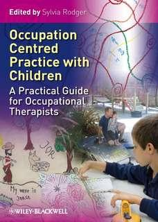 Rodger - Occupation Centred Practice with Children - A Practical Guide for Occupational Therapists, 2010