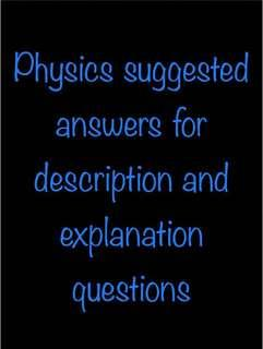 O Level Physics suggested answers for description and explanation questions