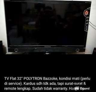 "TV flat 32"" merk POLYTRON, kondisi mati"