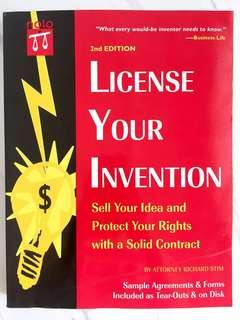License Your Invention: Take Your Great Idea to Market with a Solid Legal Agreement. BY Richard Stim