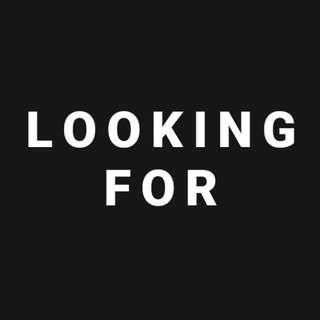 Looking For: