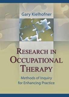 Kielhofner - Research in Occupational Therapy - Methods of Inquiry for Enhancing Practice, 2006
