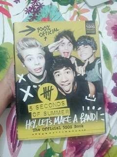 5 Seconds of Summer: Hey Let's Make a Band (Official 5SOS book)