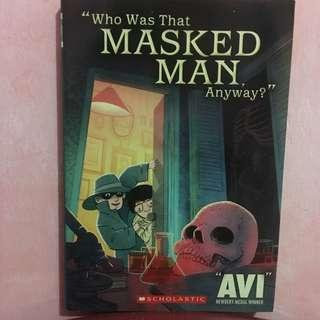 Who Was That Masked Man Anyway? By Avi