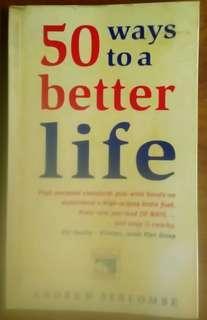 50 Ways to a Better Life (Self help, inspirational book)