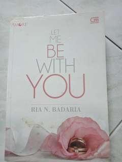 Let me be with you - ria n badaria