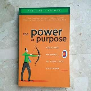 The Power Of Purpose. Creating Meaning In Your Life And Work by Richard J. Leider
