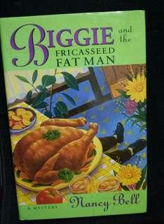 Biggie and the Fricaseed Fat Man