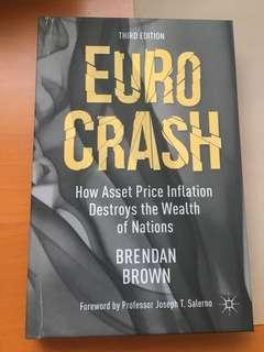 Euro Crash  The Implications of Monetary Failure in Europe  Authors: Brown, Brendan