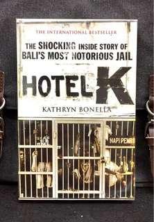 """《BRAN-NEW ! + The True Story of Bali Most Notorious Prison """"Hotel Kerobokan""""》Kathryn Bonella - HOTEL K : The Shocking inside Story of Bali's Most Notorious Jail"""