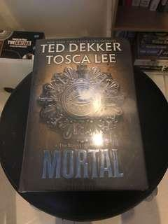 Mortal by Ted Dekker and Tosca Lee