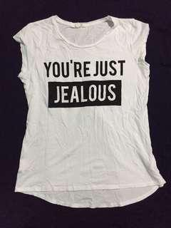 YOURE JUST JEALOUS SHORT SLEEVED TOP