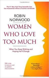 EBOOK women who love too much by robin norwood