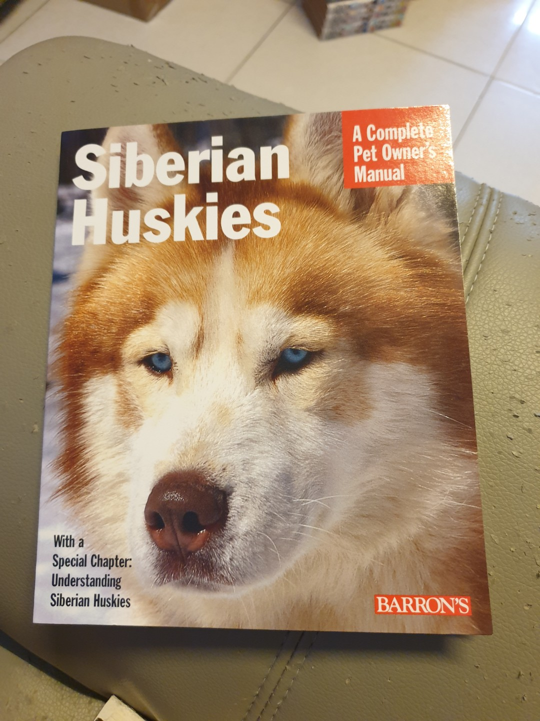 Siberian Huskies A Complete Pet Owner S Manual Books Stationery