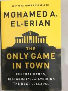 The Only Game in Town by Mohamed A El-Erian