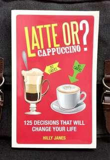 《New Book Condition + An Examination Of Many Daily Small Decisions That Bring Big Impact On Our Life》Hilly Janes - LATTE OR CAPPUCCINO ? : 125 Decisions That Will Change Your Life