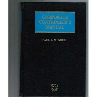 Corporate Controller's Manual by Wendell, Paul J