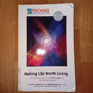 making life worth living (PHILOSOPHY)