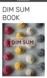 DIM SUM  Janice Wong and Ma Jian Jun  2013  A Flour-forward Approach to Traditional Favourites and Contemporary Creations    Featuring recipes of Xiao long bao, Siew mai, Ha gao and Chinese pastries