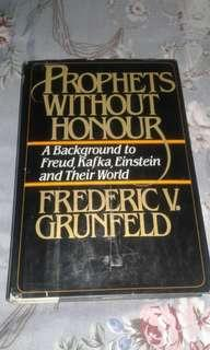 Prophets Without Honour(Frederic V. Grunfeld)