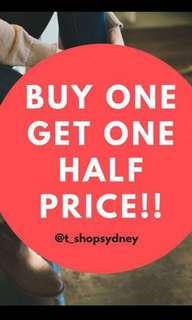 SALE: BUY ONE GET ONE HALF PRICE