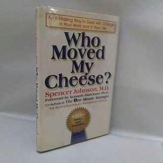 Edisi original bhs inggris. . Who Moved My Cheese? --- An Amazing Way to Deal with Change in Your Work and Your Life