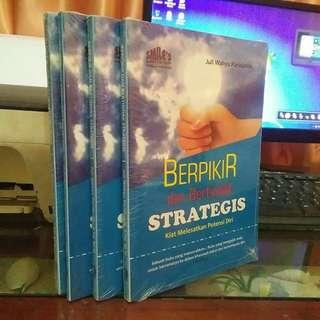 Berpikir dan Bertindak Strategis. Kiat Melesatkan Potensi .