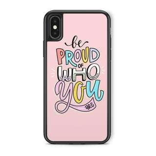 Be Proud of who you are Phone Case
