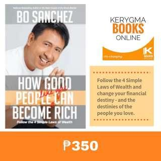 BO SANCHEZ : How Good People Like You Can Become Rich