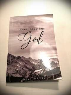 The Art of Letting God by Mizi Wahid