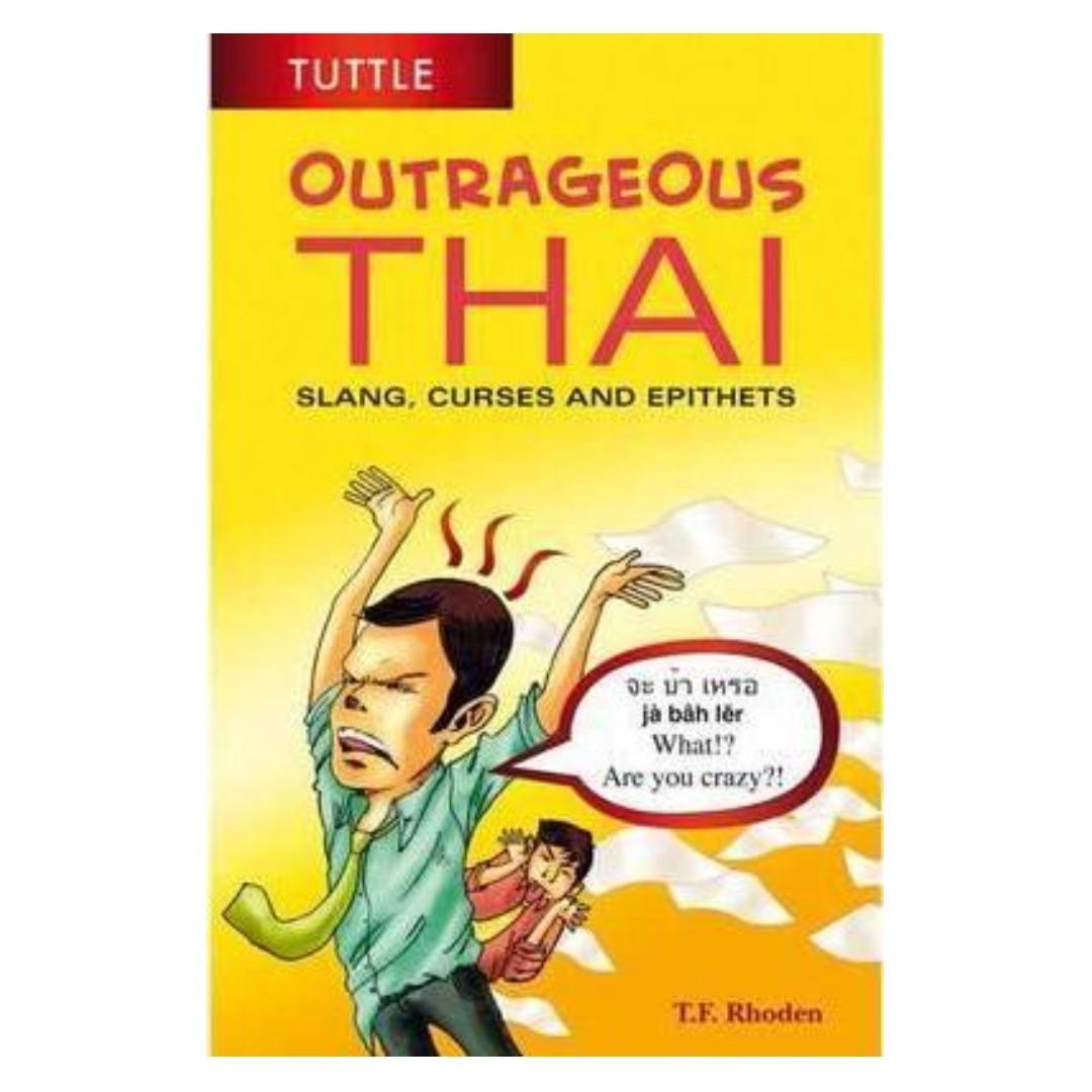 Outrageous Thai Slang, Curses and Epithets