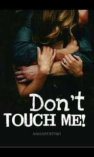 Dont Touch Me By Anha Pertiwi