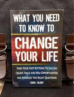 《New Book Condition + Explores How Ordinary People Live An Extraordinary Life !》Carol Talbot - WHAT YOU NEED TO KNOW TO CHANGE YOUR LIFE : Find Your Hot Buttons to Success, Create Space for New Opportunities, Ask Yourself the Right Questions