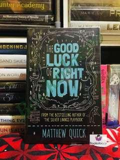 Matthew Quick   The Good Lick of Right Now