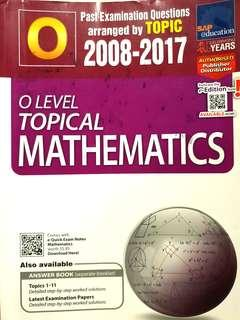 (2 for $5) O Level Topical Math Ten Year Series 2008-2017