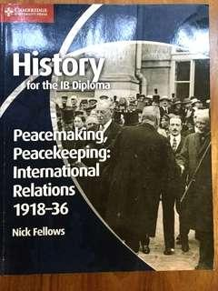 History for the IB Diploma - Peacemaking, Peacekeeping : International Relationss 1918-36