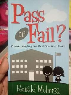 Pass or Fail (Tips- Paano maging best student ever?)
