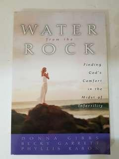 Water From The Rock: Finding God's Comfort in the Midst of Infertility  By Becky Garrett, Donna Gibbs  and Phyllis Rabon